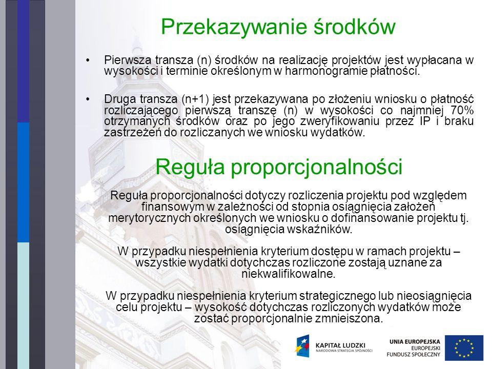 Przekazywanie środków Pierwsza transza (n) środków na realizację projektów jest wypłacana w wysokości i terminie określonym w harmonogramie płatności.