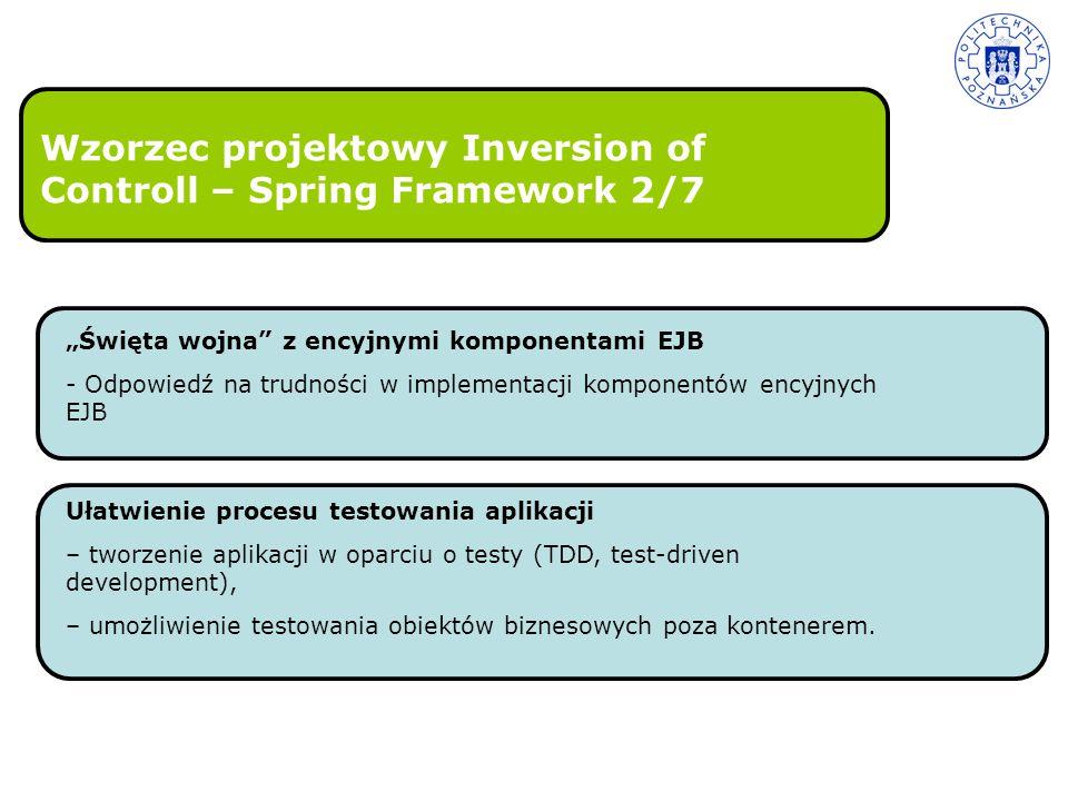 """Wzorzec projektowy Inversion of Controll – Spring Framework 2/7 """"Święta wojna"""" z encyjnymi komponentami EJB - Odpowiedź na trudności w implementacji k"""