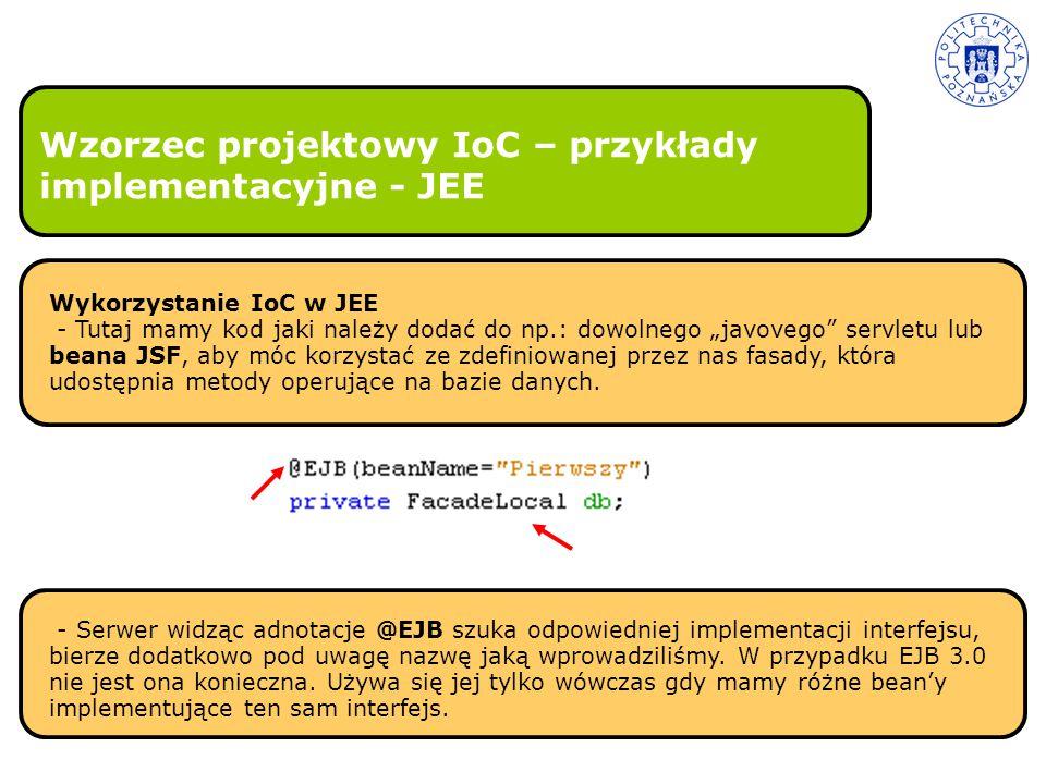 """Wzorzec projektowy IoC – przykłady implementacyjne - JEE Wykorzystanie IoC w JEE - Tutaj mamy kod jaki należy dodać do np.: dowolnego """"javovego"""" servl"""