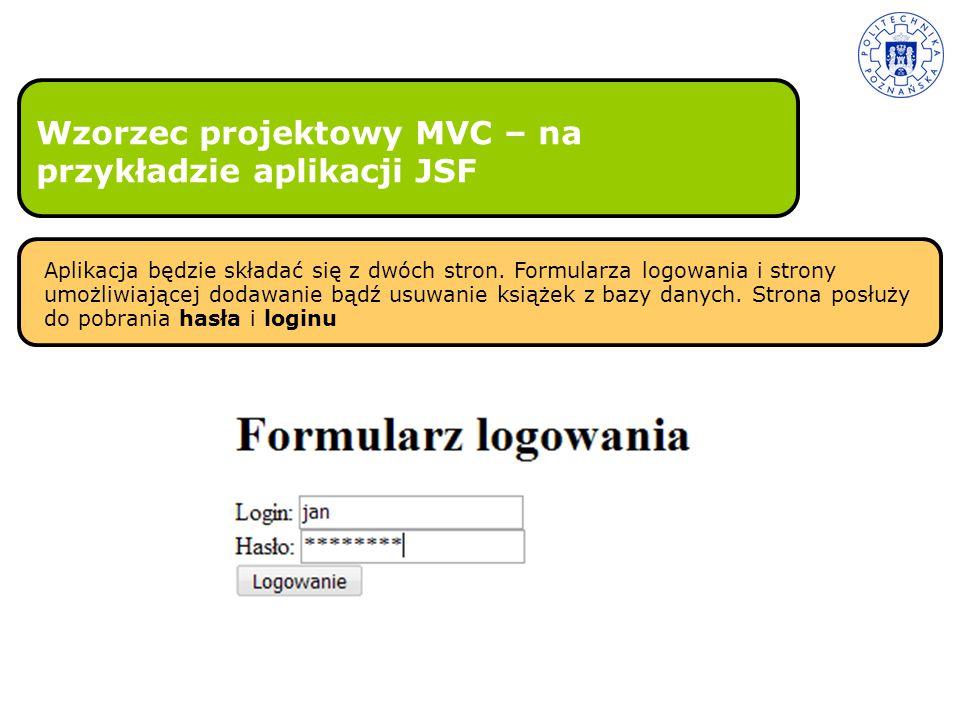 Wzorzec projektowy MVC – na przykładzie aplikacji JSF Strona dla Administratora - dodawanie książek - usuwanie książek