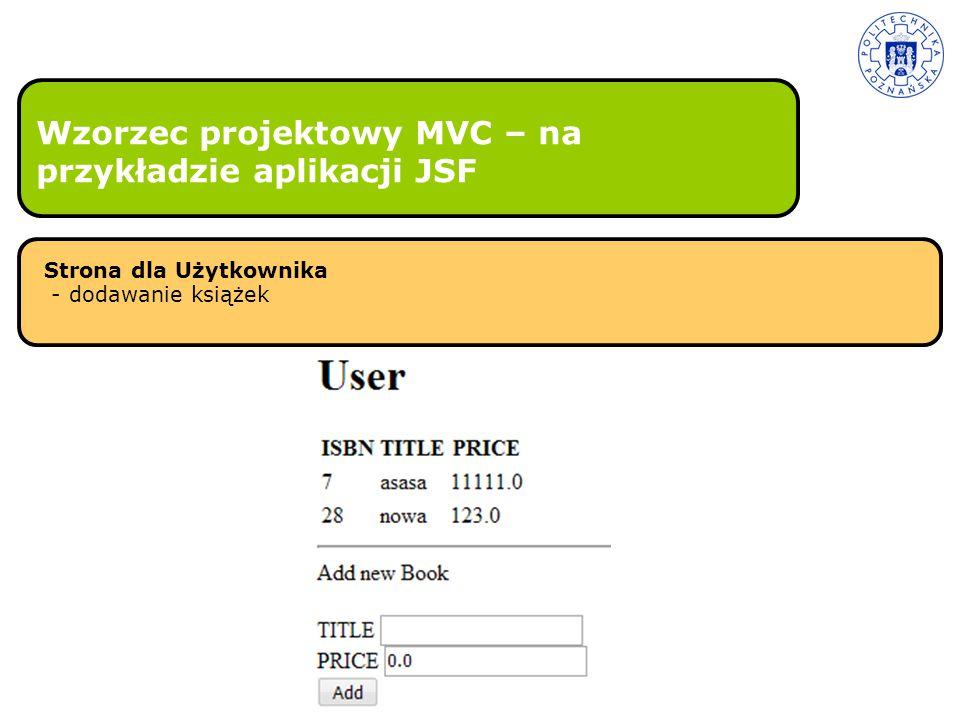 Wzorzec projektowy MVC – na przykładzie aplikacji JSF Strona dla Użytkownika - dodawanie książek