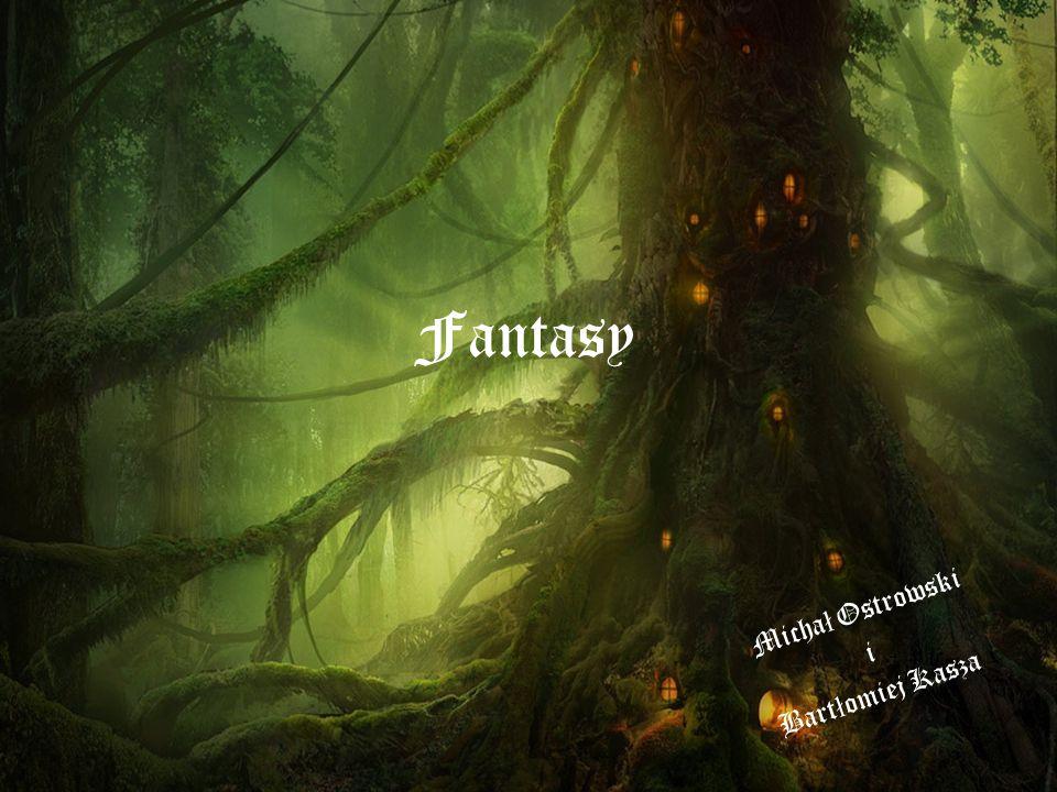 Fantasy Micha ł Ostrowski i Bart ł omiej Kasza