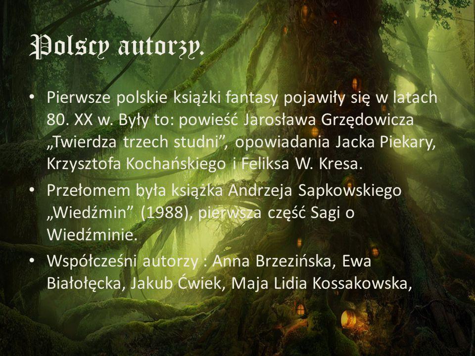 """Polscy autorzy. Pierwsze polskie książki fantasy pojawiły się w latach 80. XX w. Były to: powieść Jarosława Grzędowicza """"Twierdza trzech studni"""", opow"""