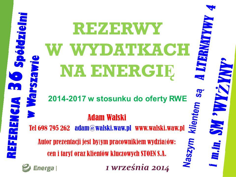 Zalety oferty ENERGA Stałe ceny energii w latach 2014-17 niższe niż w roku 2014 u obecnego sprzedawcy Wskazanie oszczędności w opłatach dystrybucyjnych Oszczędności w obrocie i dystrybucji energii elektrycznej osiągane bez ponoszenia kosztów Symulacja płatności przed i po zmianie sprzedawcy Dobór optymalnej grupy taryfowej gratis Różnice wynikające z warunków oferty w latach 2014-17 w stosunku do warunków taryfy RWE 2014r., na tle uwarunkowań rynkowych, przedstawiane w prezentacji dla zainteresowanych podmiotów.