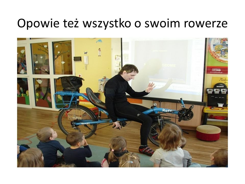 Opowie też wszystko o swoim rowerze