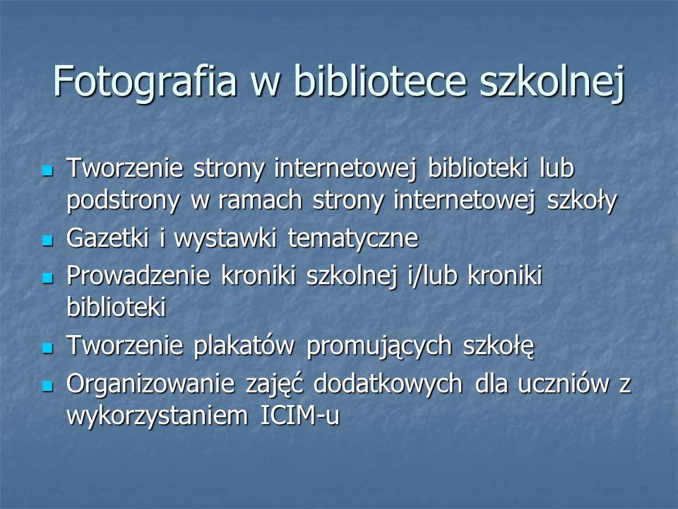 Fotografia w bibliotece szkolnej Tworzenie strony internetowej biblioteki lub podstrony w ramach strony internetowej szkoły Tworzenie strony interneto