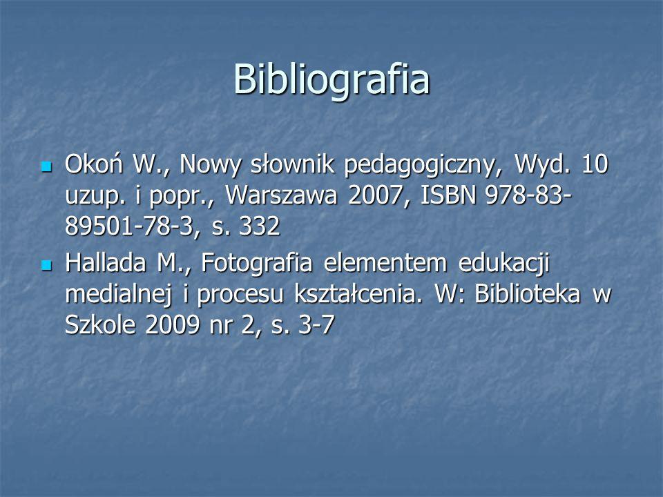 Bibliografia Okoń W., Nowy słownik pedagogiczny, Wyd. 10 uzup. i popr., Warszawa 2007, ISBN 978-83- 89501-78-3, s. 332 Okoń W., Nowy słownik pedagogic