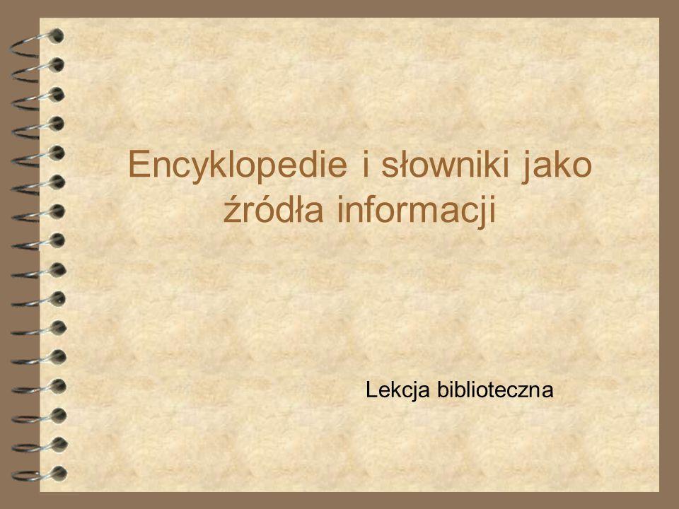 Encyklopedie i słowniki jako źródła informacji Lekcja biblioteczna
