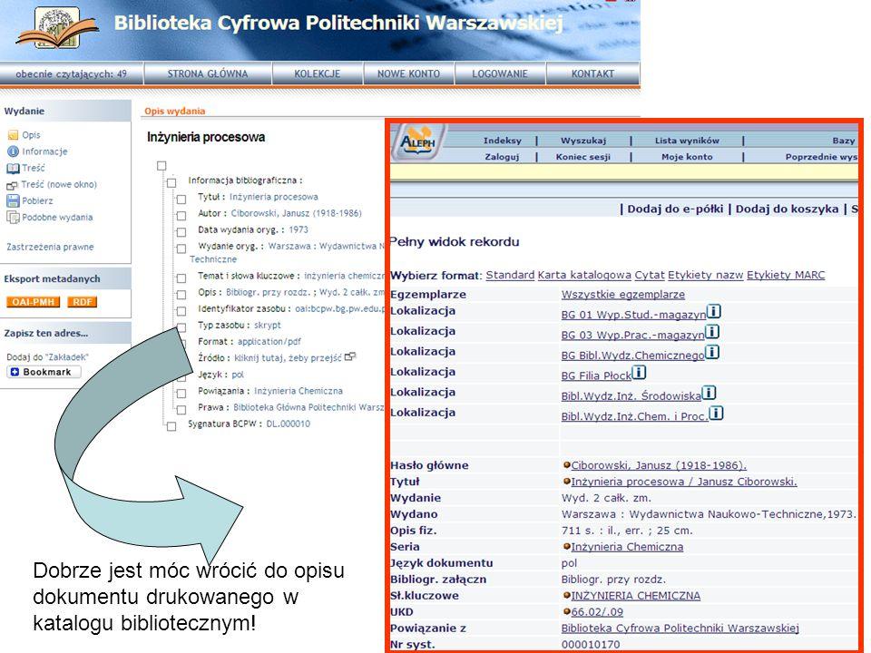 Dobrze jest móc wrócić do opisu dokumentu drukowanego w katalogu bibliotecznym!