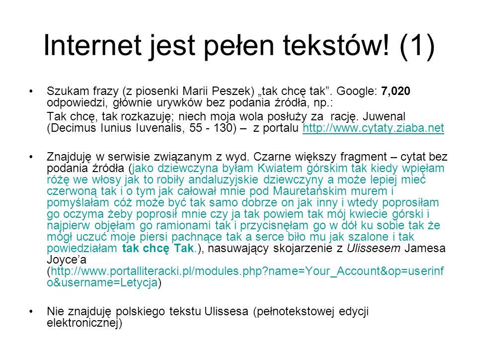 """Internet jest pełen tekstów. (1) Szukam frazy (z piosenki Marii Peszek) """"tak chcę tak ."""