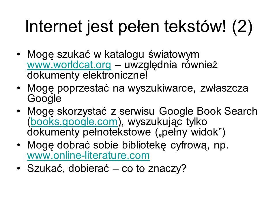 Internet jest pełen tekstów.