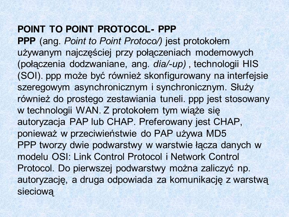 POINT TO POINT PROTOCOL- PPP PPP (ang.