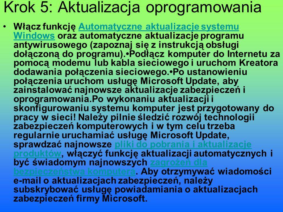 Krok 5: Aktualizacja oprogramowania Włącz funkcję Automatyczne aktualizacje systemu Windows oraz automatyczne aktualizacje programu antywirusowego (za