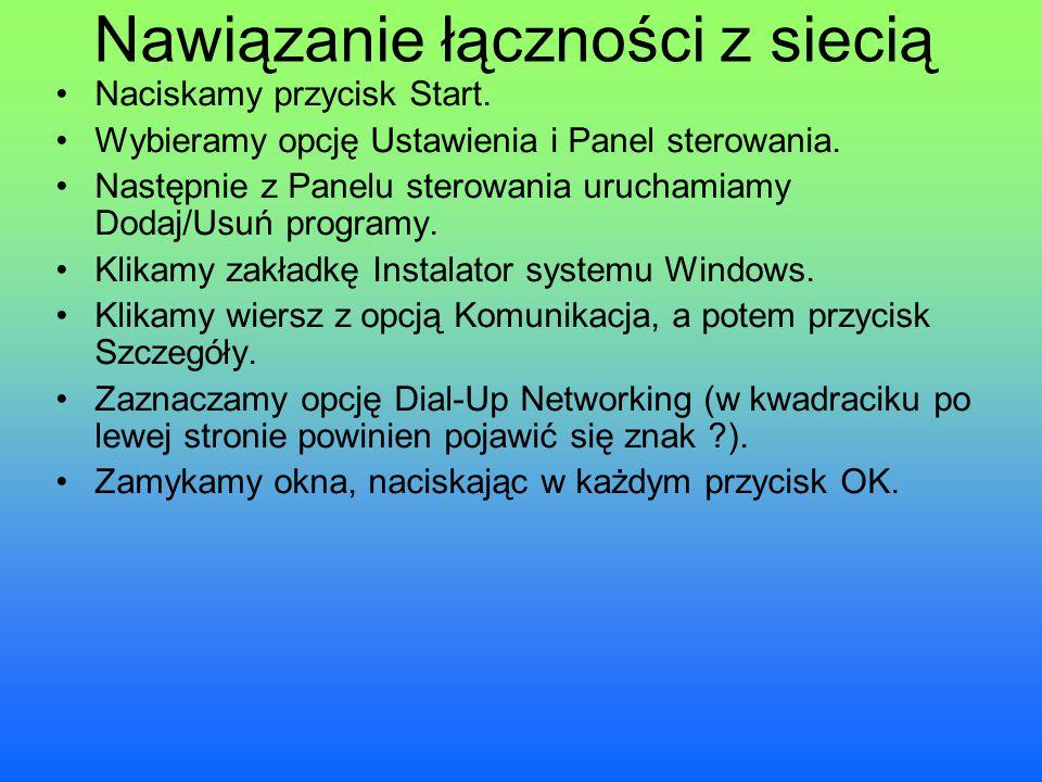 Nawiązanie łączności z siecią Naciskamy przycisk Start. Wybieramy opcję Ustawienia i Panel sterowania. Następnie z Panelu sterowania uruchamiamy Dodaj
