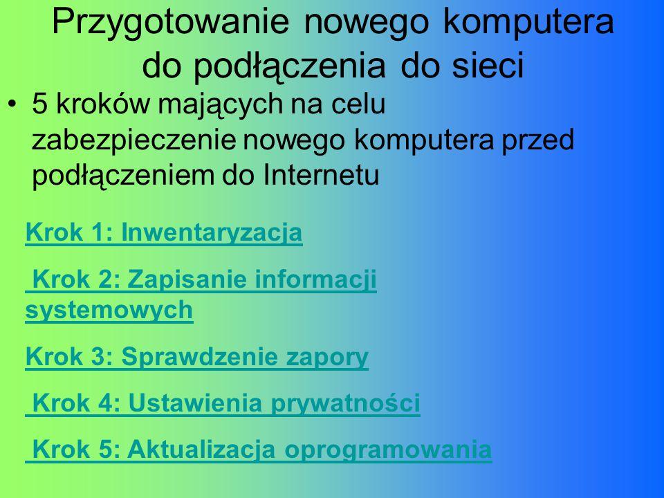 Przygotowanie nowego komputera do podłączenia do sieci 5 kroków mających na celu zabezpieczenie nowego komputera przed podłączeniem do Internetu Krok