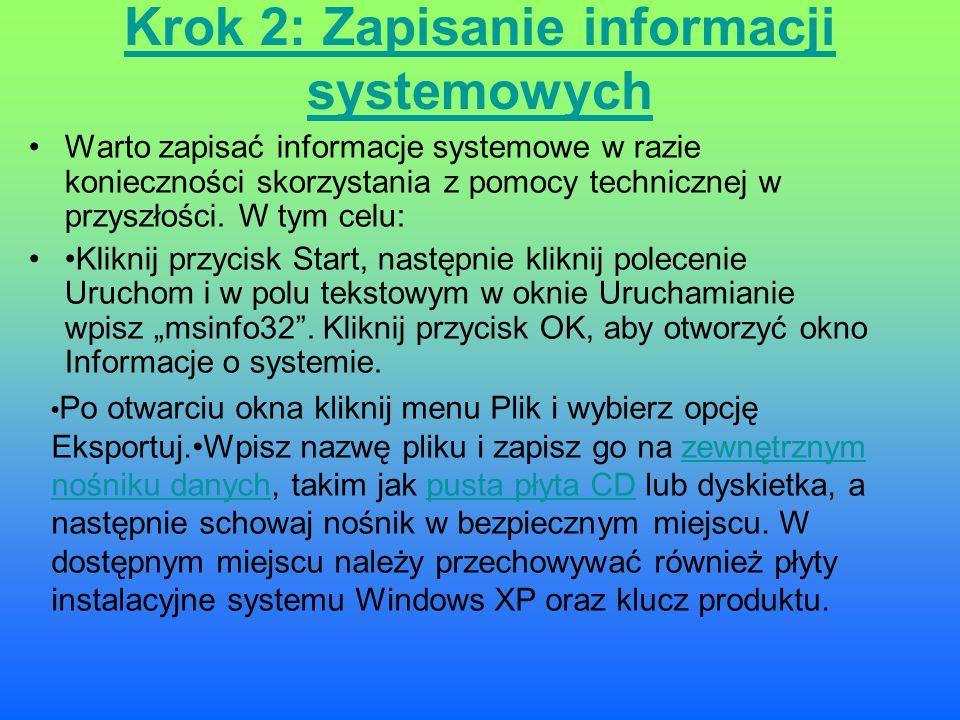 Krok 2: Zapisanie informacji systemowych Warto zapisać informacje systemowe w razie konieczności skorzystania z pomocy technicznej w przyszłości. W ty