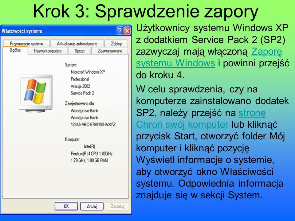 Krok 3: Sprawdzenie zapory Użytkownicy systemu Windows XP z dodatkiem Service Pack 2 (SP2) zazwyczaj mają włączoną Zaporę systemu Windows i powinni pr