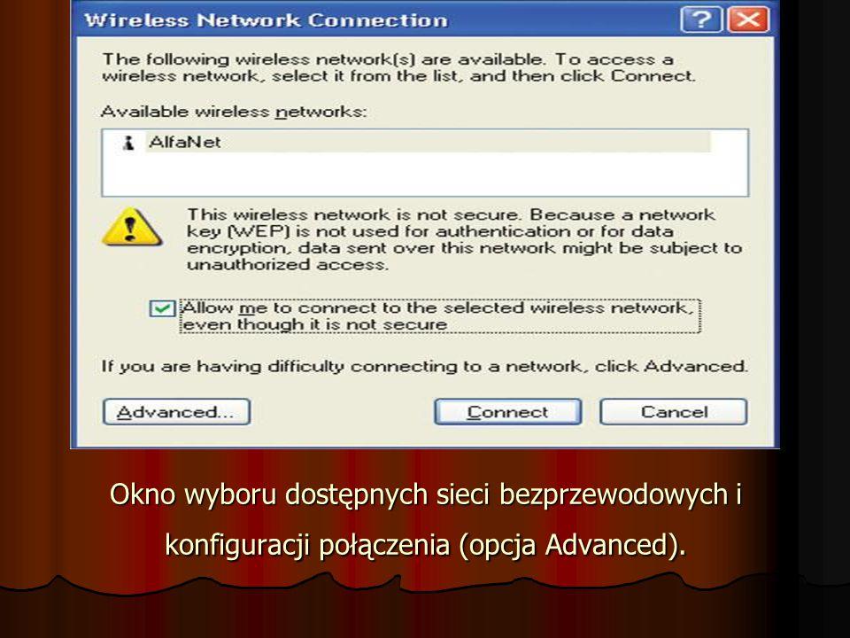 Okno wyboru dostępnych sieci bezprzewodowych i konfiguracji połączenia (opcja Advanced).