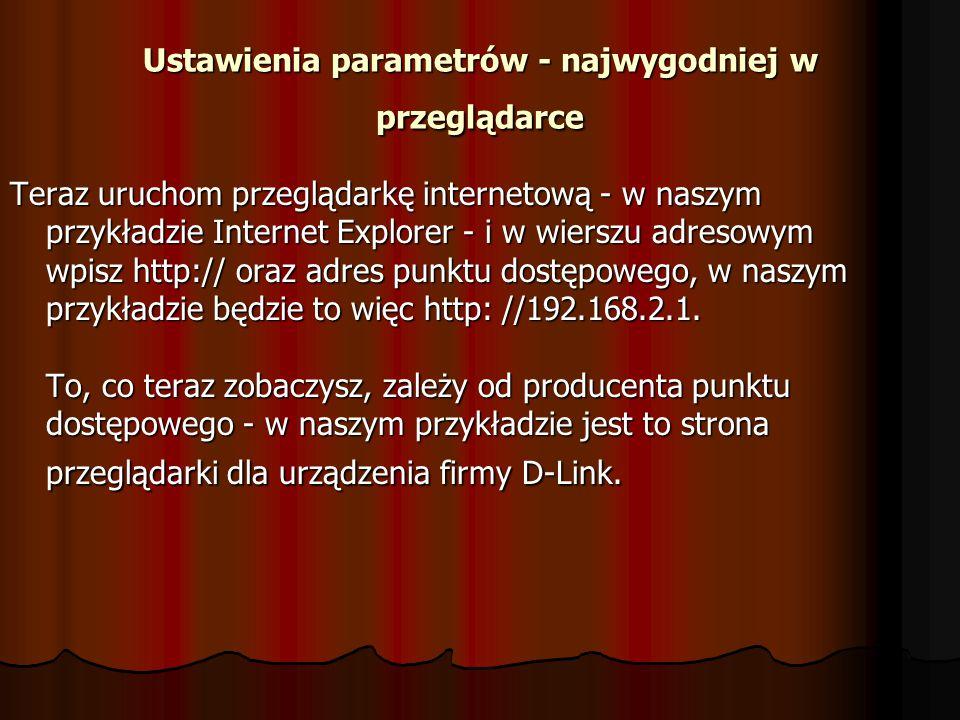 Ustawienia parametrów - najwygodniej w przeglądarce Teraz uruchom przeglądarkę internetową - w naszym przykładzie Internet Explorer - i w wierszu adre