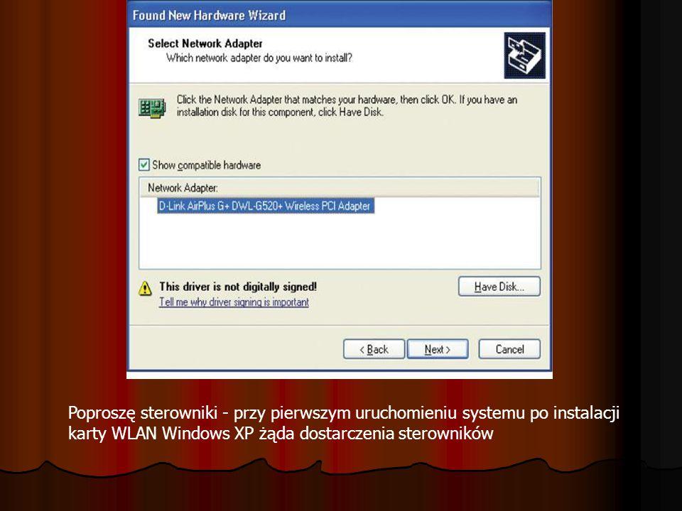 Poproszę sterowniki - przy pierwszym uruchomieniu systemu po instalacji karty WLAN Windows XP żąda dostarczenia sterowników