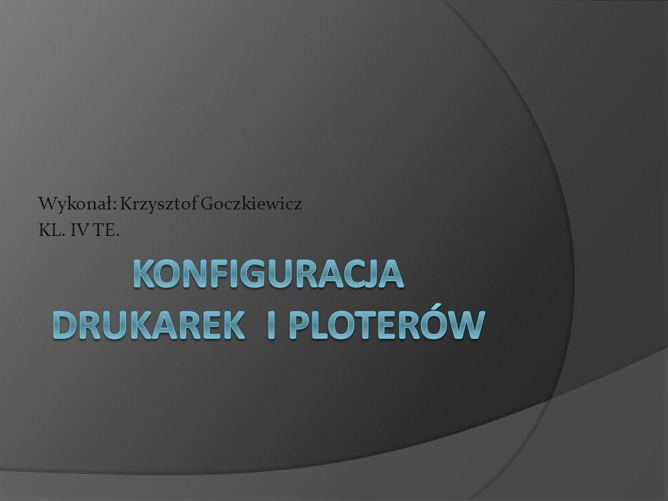 Wykonał: Krzysztof Goczkiewicz KL. IV TE.