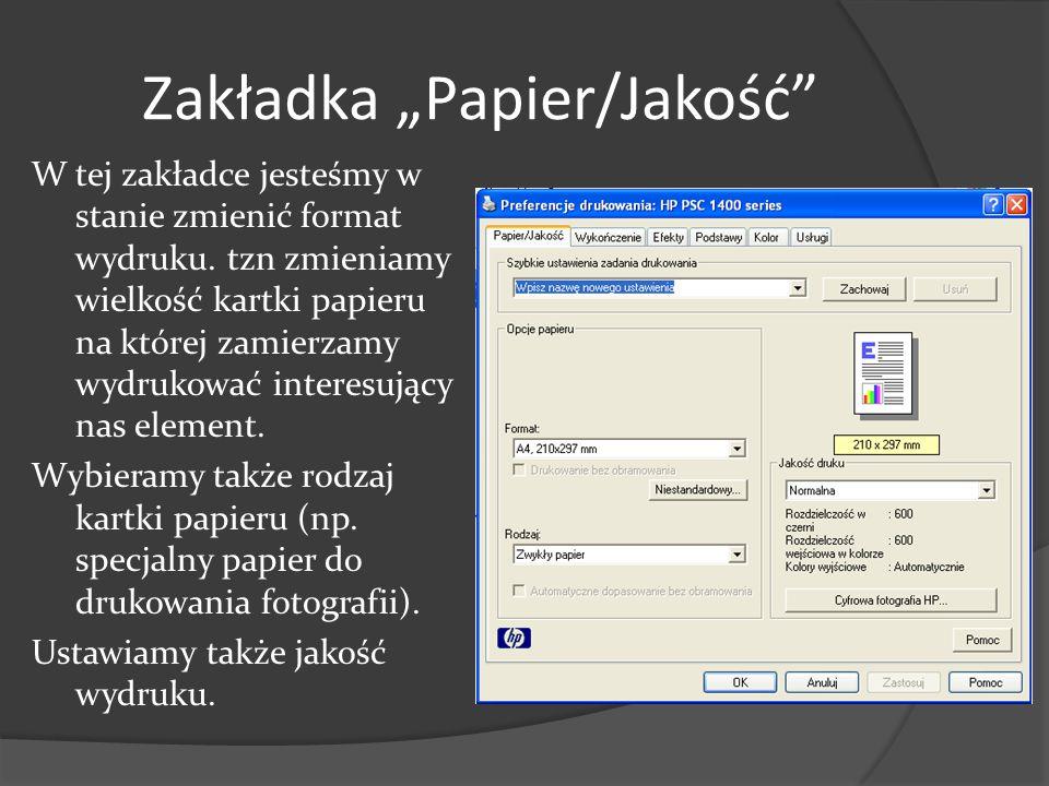 """Zakładka """"Papier/Jakość"""" W tej zakładce jesteśmy w stanie zmienić format wydruku. tzn zmieniamy wielkość kartki papieru na której zamierzamy wydrukowa"""