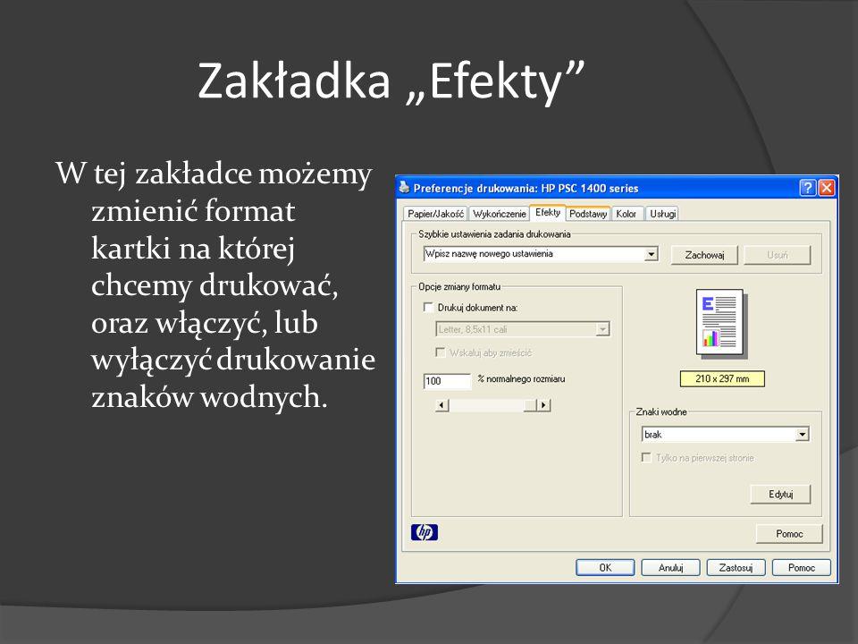"""Zakładka """"Efekty"""" W tej zakładce możemy zmienić format kartki na której chcemy drukować, oraz włączyć, lub wyłączyć drukowanie znaków wodnych."""