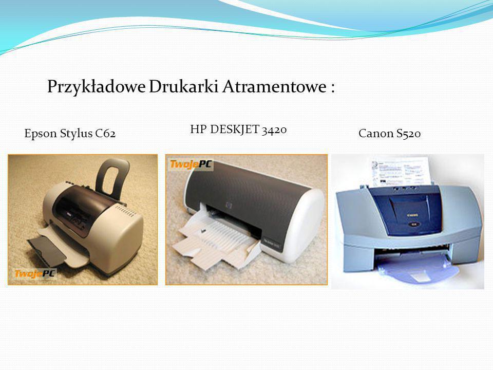 Przykładowe Drukarki Atramentowe : Epson Stylus C62 HP DESKJET 3420 Canon S520