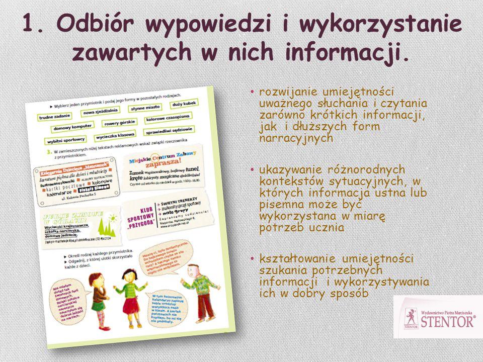 1. Odbiór wypowiedzi i wykorzystanie zawartych w nich informacji. rozwijanie umiejętności uważnego słuchania i czytania zarówno krótkich informacji, j
