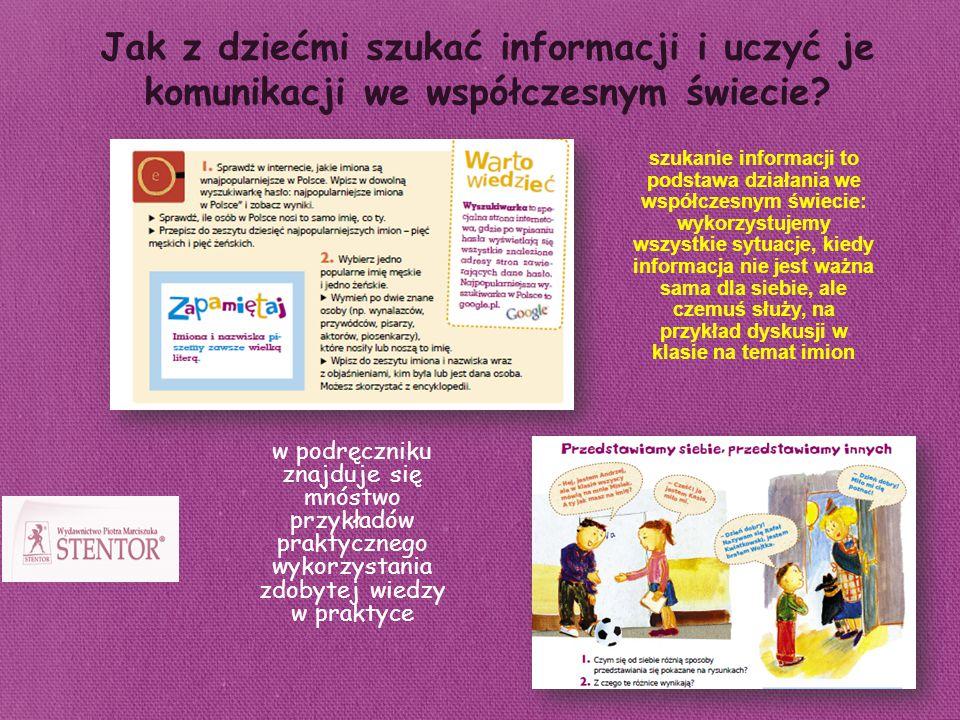 Jak z dziećmi szukać informacji i uczyć je komunikacji we współczesnym świecie? w podręczniku znajduje się mnóstwo przykładów praktycznego wykorzystan