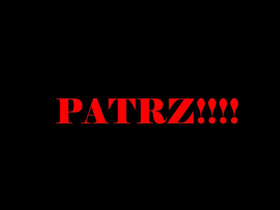 PATRZ!!!!