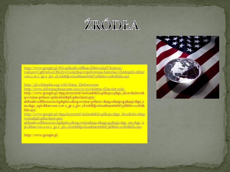 http://www.google.pl/#hl=pl&safe=off&sa=X&ei=t3kaT7b3Ao2c- wa69o2vCg&ved=0CBkQvwUoAQ&q=współczesna+historia+USA&spell=1&bav =on.2,or.r_gc.r_pw.,cf.osb