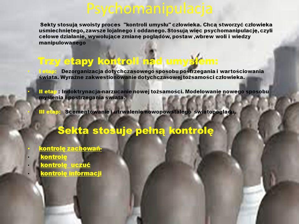 Psychomanipulacja Sekty stosują swoisty proces kontroli umysłu człowieka.
