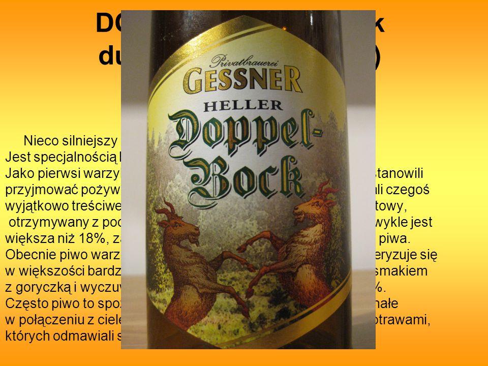 DOPPELBOCK (koźlak dubeltowy, podwójny) Nieco silniejszy i ciemniejszy od Bocka tradycyjnego.