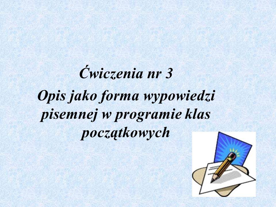 Gromadzenie słownictwa: Zgromadzony materiał słownikowy zapisuje się na tablicy, po czym uczniowie wykorzystują go.
