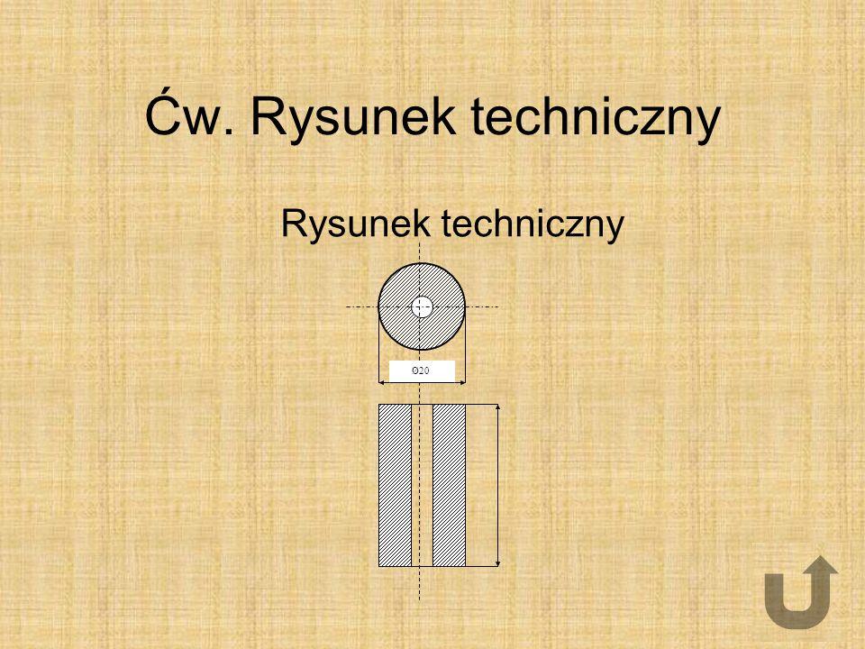 Ćw. Rysunek techniczny Rysunek techniczny Ø20