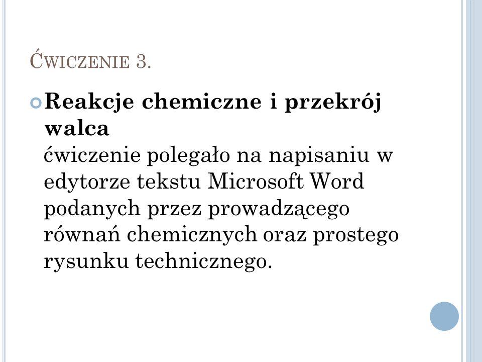 Ć WICZENIE 3. Reakcje chemiczne i przekrój walca ćwiczenie polegało na napisaniu w edytorze tekstu Microsoft Word podanych przez prowadzącego równań c