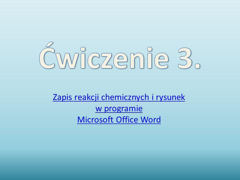 Zapis reakcji chemicznych i rysunek w programie Microsoft Office Word