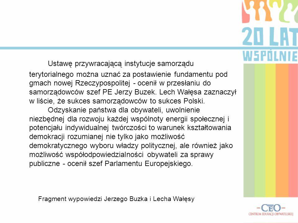 Ustawę przywracającą instytucje samorządu terytorialnego można uznać za postawienie fundamentu pod gmach nowej Rzeczypospolitej - ocenił w przesłaniu