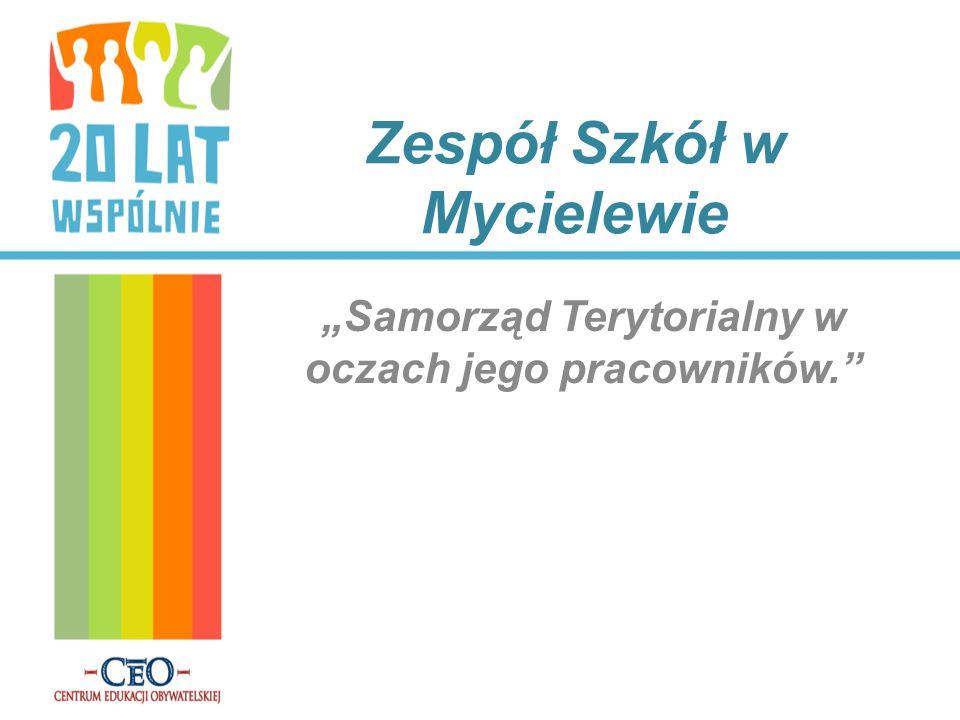 """Zespół Szkół w Mycielewie """"Samorząd Terytorialny w oczach jego pracowników."""