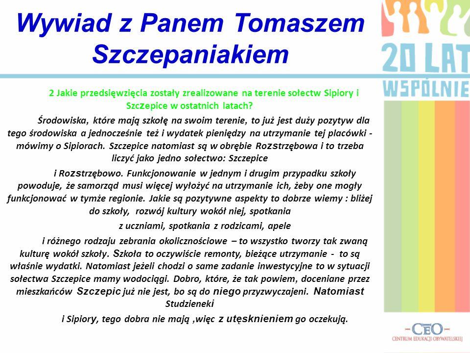 2 Jakie przedsięwzięcia zostały zrealizowane na terenie sołectw Sipiory i Szc z epice w ostatnich latach.