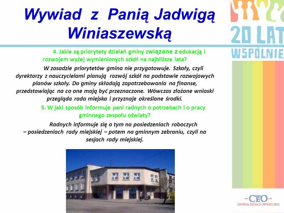 4. Jakie są priorytety działań gminy z wiązane z edukacją i rozwojem wyżej wymienionych szkół na najbliższe lata? W zasadzie priorytetów gmina nie prz