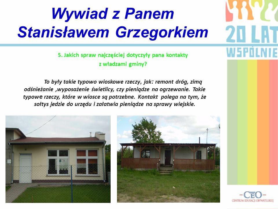 5. Jakich spraw najczęściej dotyczyły pana kontakty z władzami gminy.