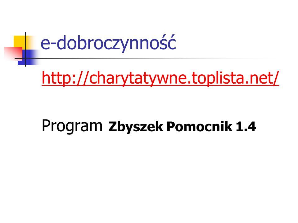 e-dobroczynność http://charytatywne.toplista.net/ Program Zbyszek Pomocnik 1.4