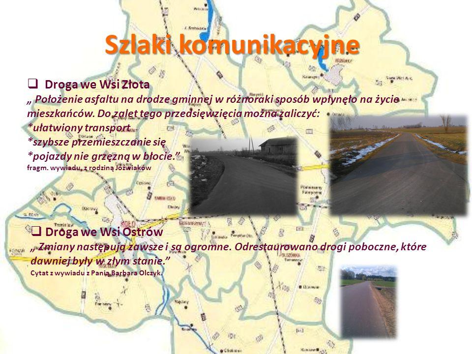 """Szlaki komunikacyjne  Droga we Wsi Złota """" Położenie asfaltu na drodze gminnej w różnoraki sposób wpłynęło na życie mieszkańców."""