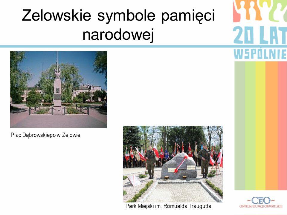 Zelowskie symbole pamięci narodowej Plac Dąbrowskiego w Zelowie Park Miejski im. Romualda Traugutta