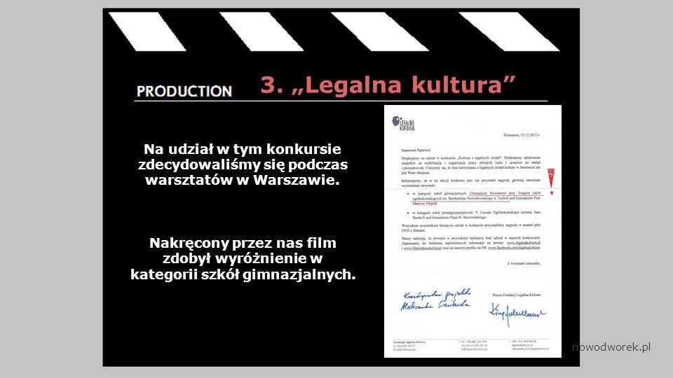 """3. """"Legalna kultura Na udział w tym konkursie zdecydowaliśmy się podczas warsztatów w Warszawie."""