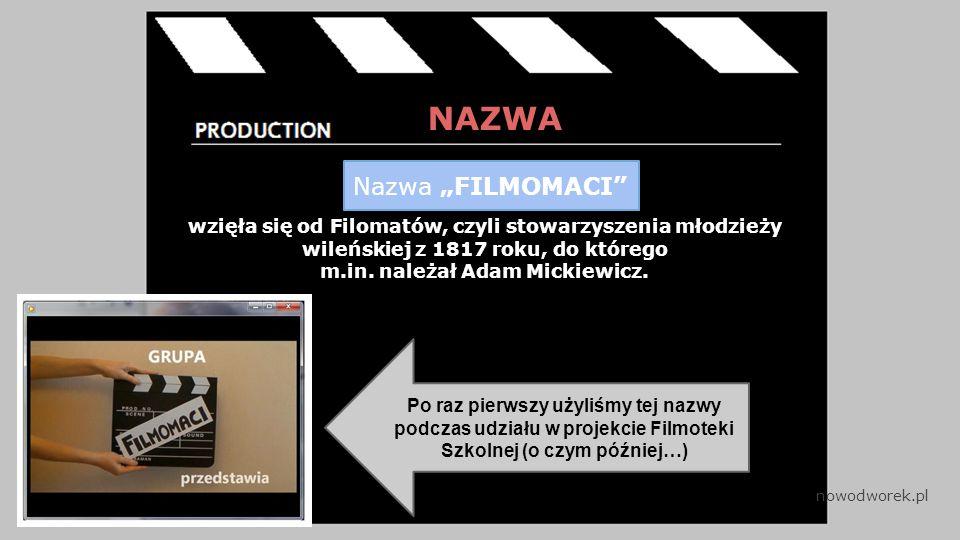 NAZWA wzięła się od Filomatów, czyli stowarzyszenia młodzieży wileńskiej z 1817 roku, do którego m.in.