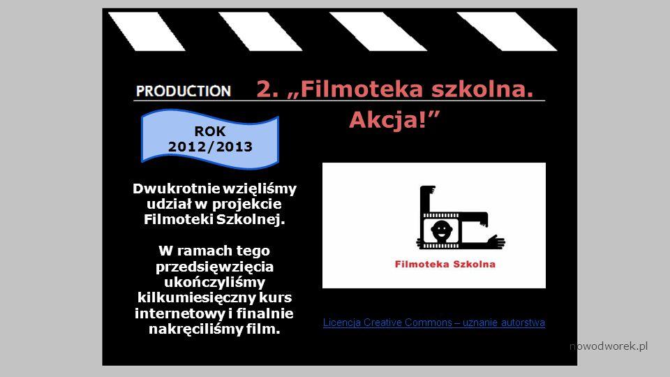 """2. """"Filmoteka szkolna. Akcja! Dwukrotnie wzięliśmy udział w projekcie Filmoteki Szkolnej."""