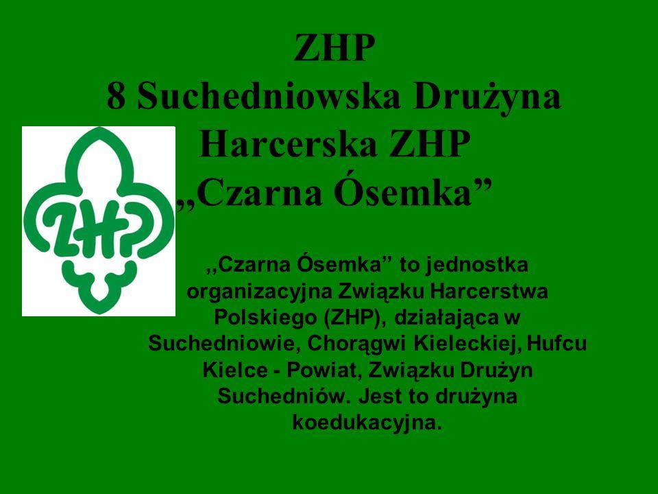 """ZHP 8 Suchedniowska Drużyna Harcerska ZHP,,Czarna Ósemka"""",,Czarna Ósemka"""" to jednostka organizacyjna Związku Harcerstwa Polskiego (ZHP), działająca w"""